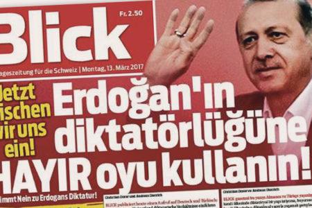 İsviçre gazetesi Blick: Erdoğan'ın diktatörlüğüne hayır oyu kullanın